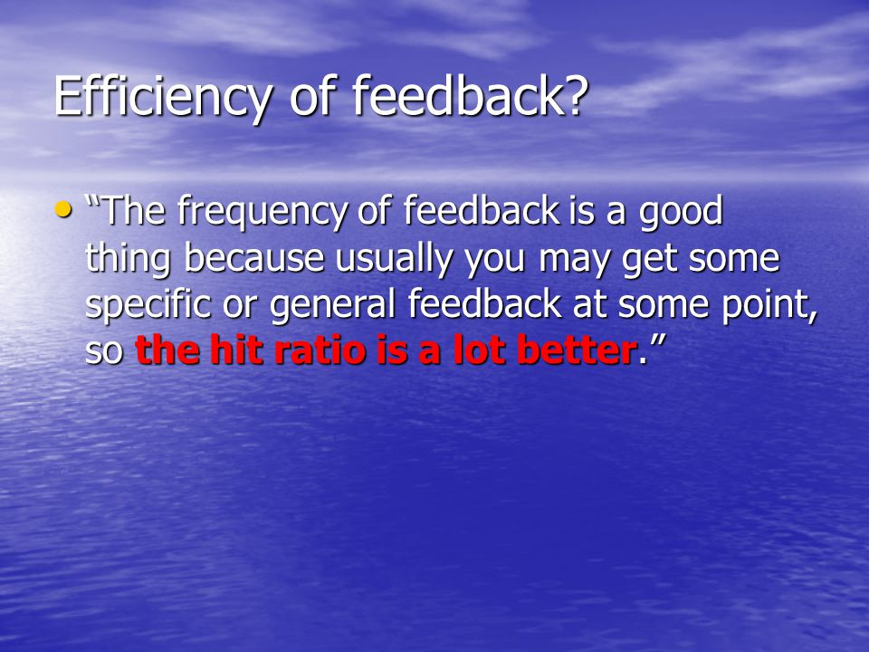 Efficiency of feedback