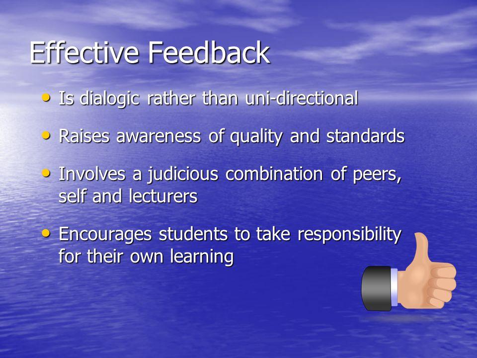 Effective Feedback Is dialogic rather than uni-directional