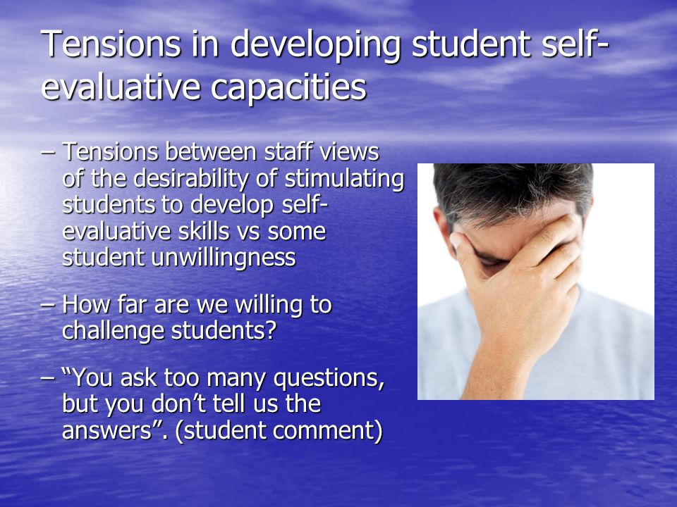 Tensions in developing student self-evaluative capacities