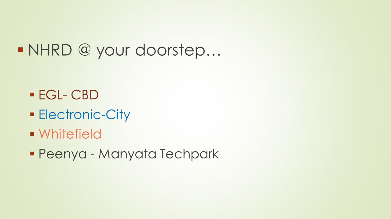 NHRD @ your doorstep… EGL- CBD Electronic-City Whitefield