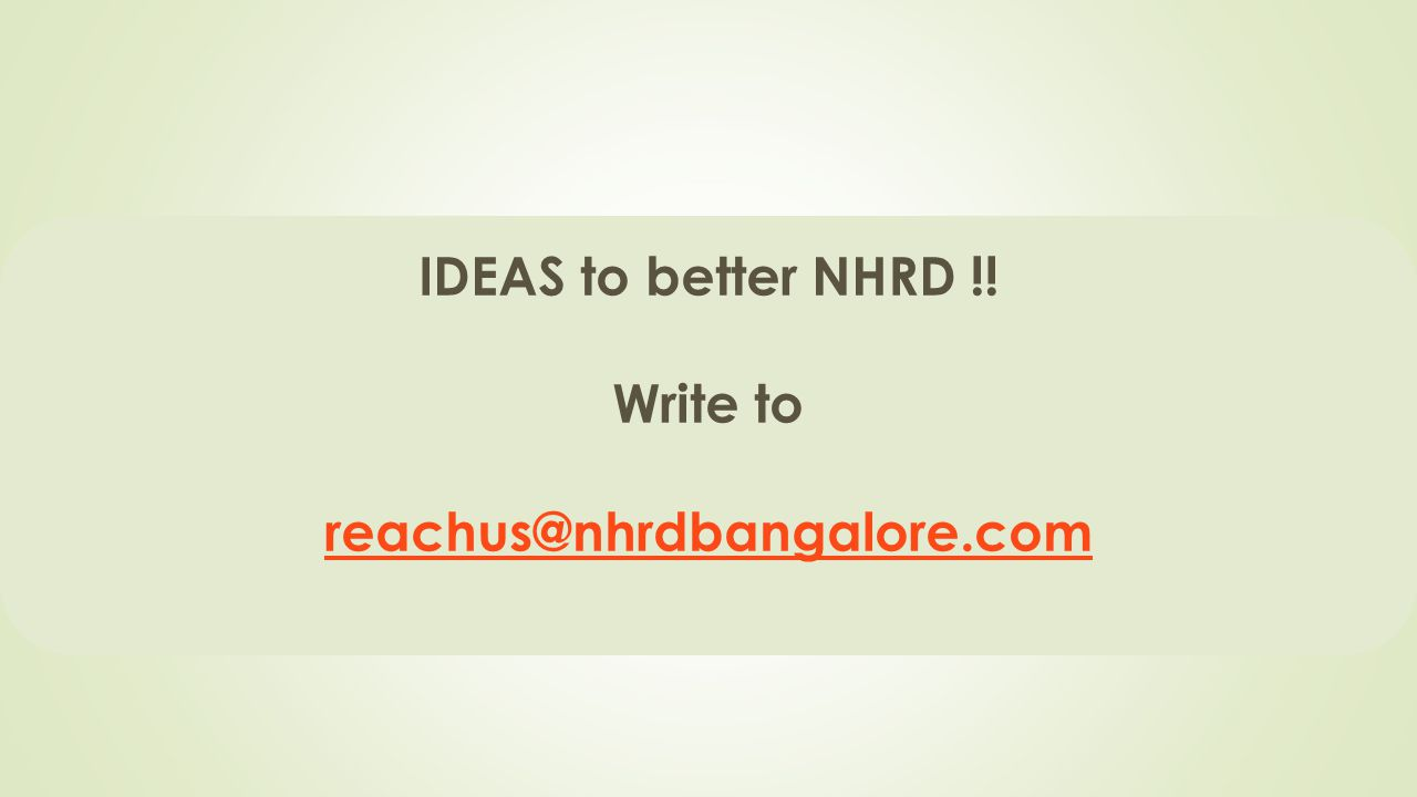 IDEAS to better NHRD !! Write to reachus@nhrdbangalore.com