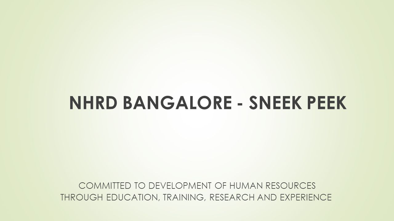 NHRD BANGALORE - SNEEK PEEK