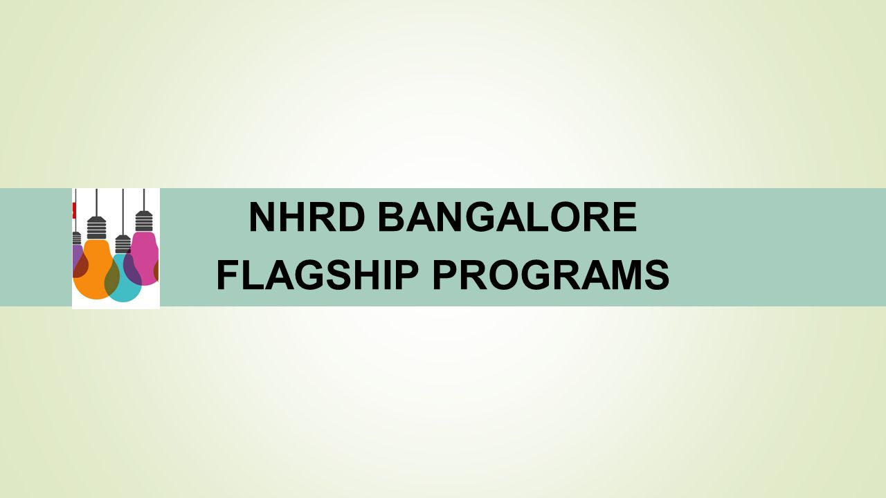 NHRD BANGALORE FLAGSHIP PROGRAMS