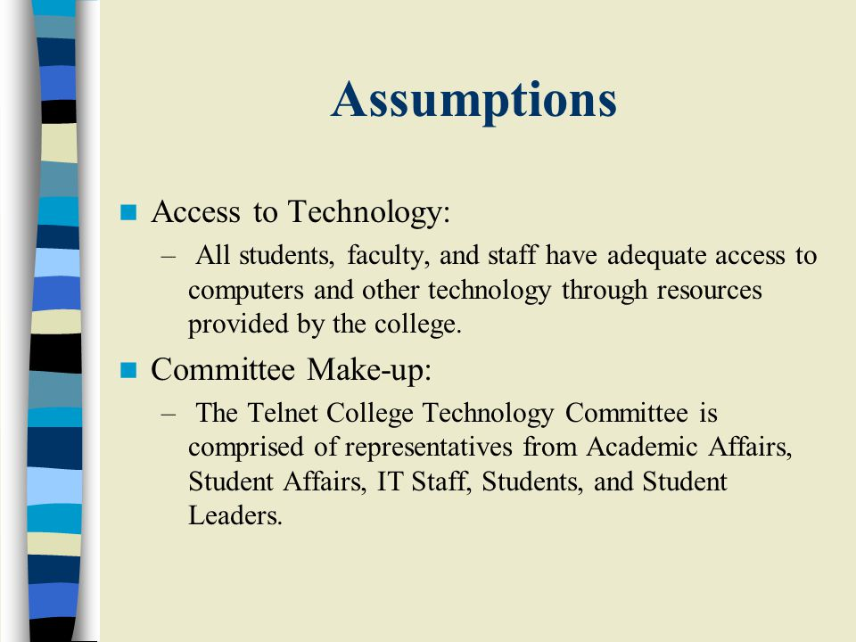 Assumptions Access to Technology: Committee Make-up:
