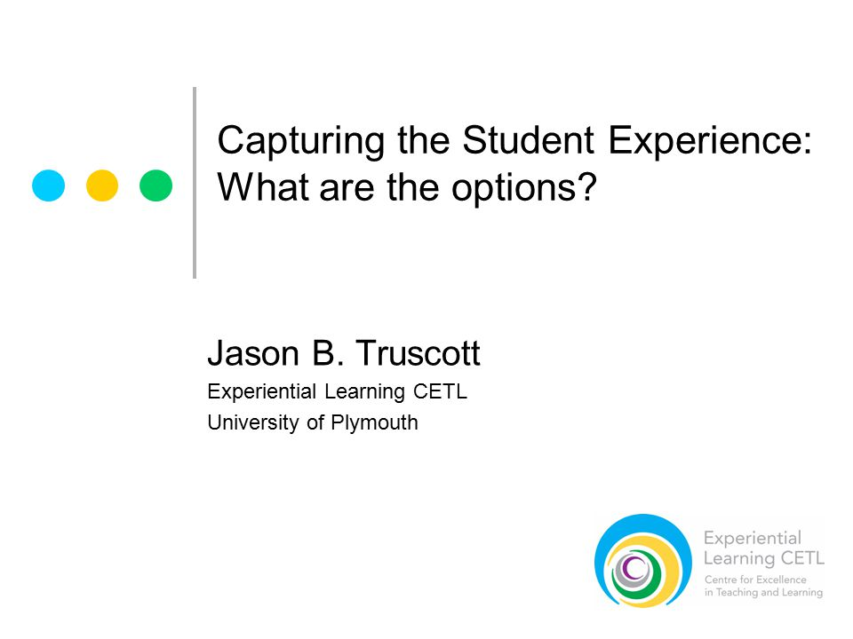 Capturing the Student Experience: What are the options