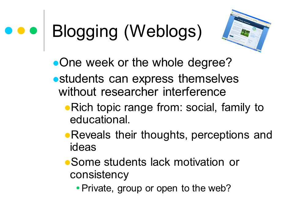 Blogging (Weblogs) One week or the whole degree