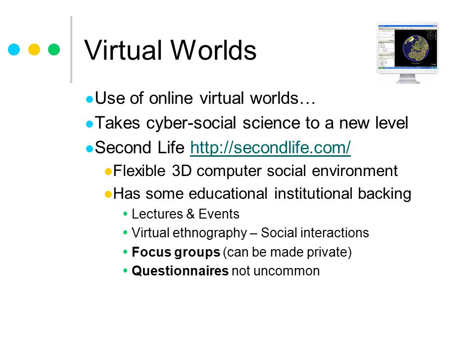 Virtual Worlds Use of online virtual worlds…