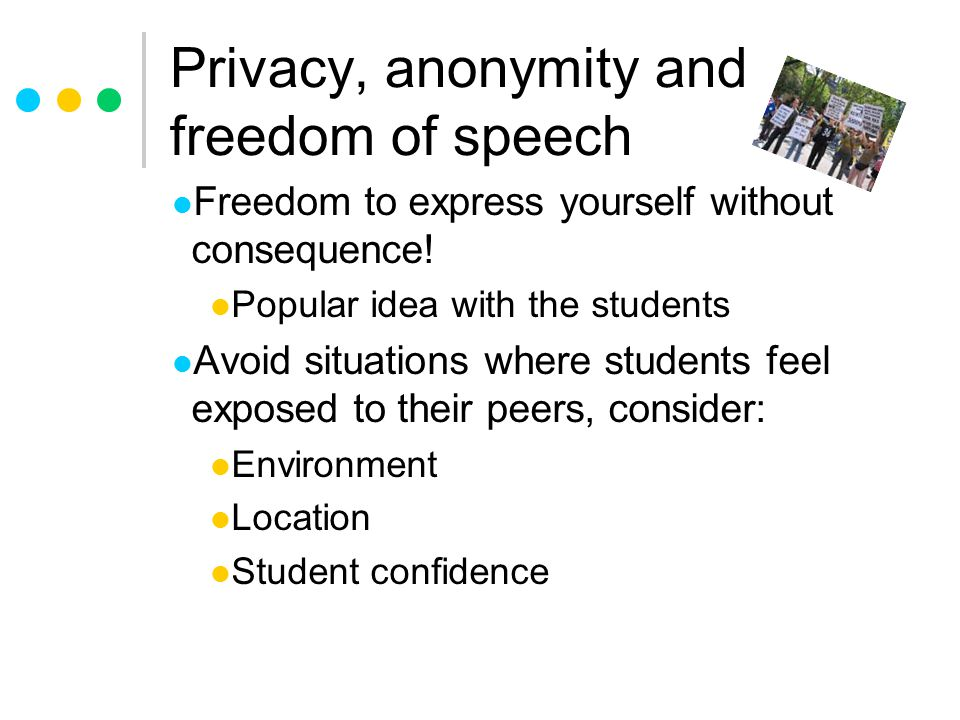 Privacy, anonymity and freedom of speech