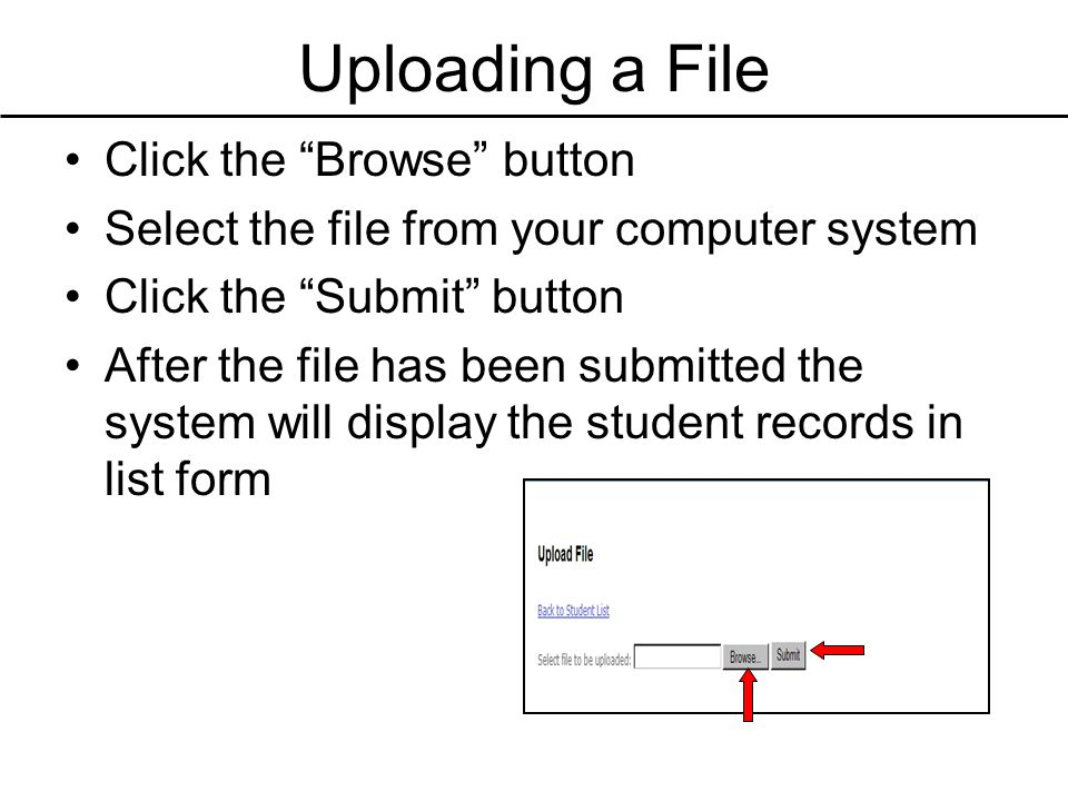 Uploading a File Click the Browse button