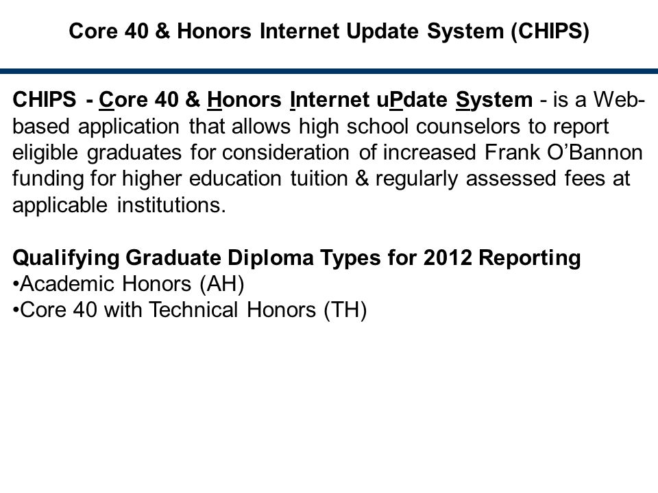 Core 40 & Honors Internet Update System (CHIPS)