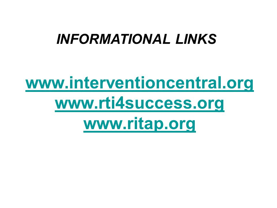 www.interventioncentral.org www.rti4success.org www.ritap.org