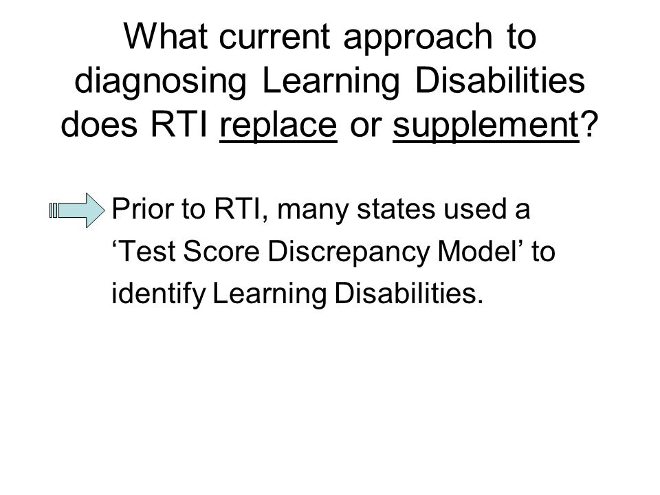 What current approach to diagnosing Learning Disabilities does RTI replace or supplement