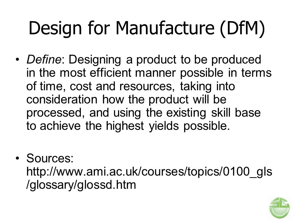 Design for Manufacture (DfM)