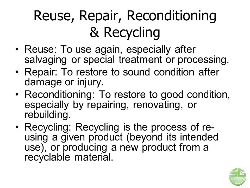 Reuse, Repair, Reconditioning & Recycling