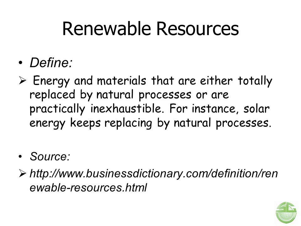 Renewable Resources Define: