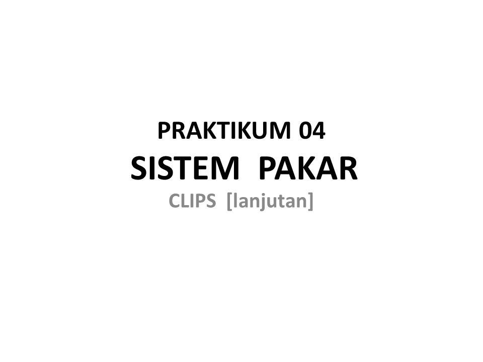 PRAKTIKUM 04 SISTEM PAKAR