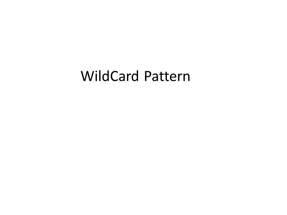 WildCard Pattern