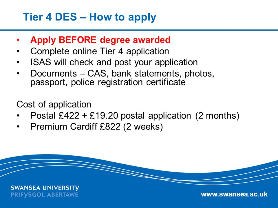 Tier 4 DES – How to apply Apply BEFORE degree awarded