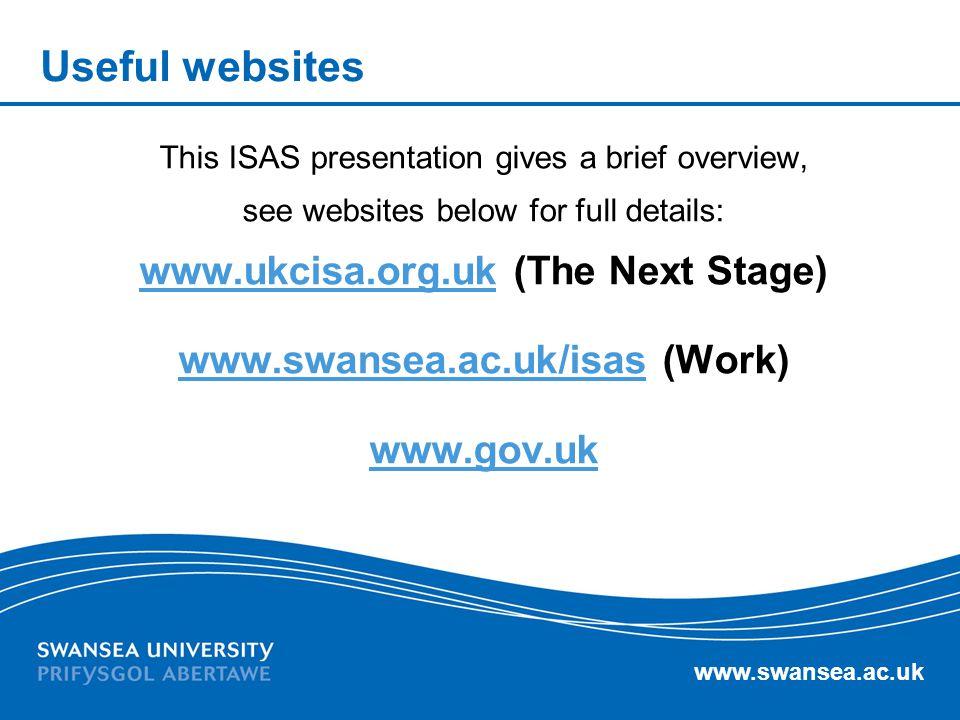 www.ukcisa.org.uk (The Next Stage) www.swansea.ac.uk/isas (Work)