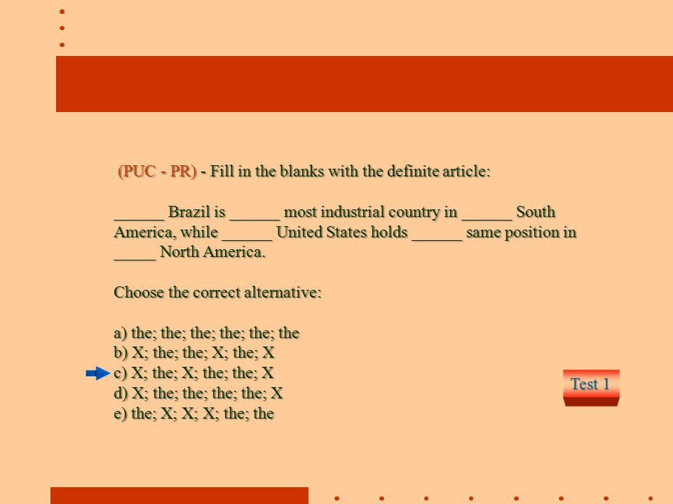 (PUC - PR) - Fill in the blanks with the definite article: