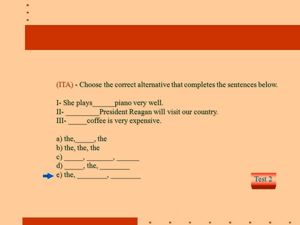 (ITA) - Choose the correct alternative that completes the sentences below.