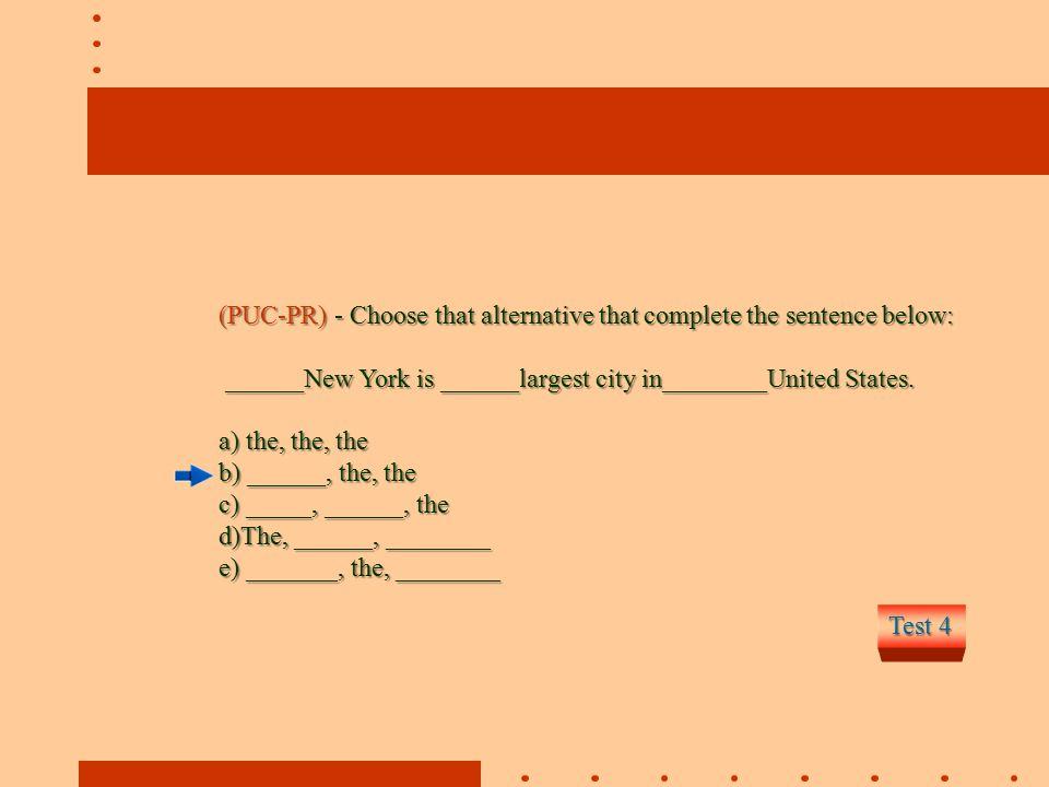 (PUC-PR) - Choose that alternative that complete the sentence below: