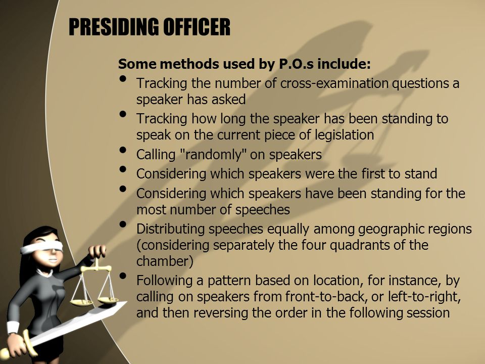 PRESIDING OFFICER Some methods used by P.O.s include: