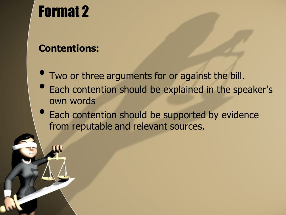 Format 2 Contentions: Two or three arguments for or against the bill.