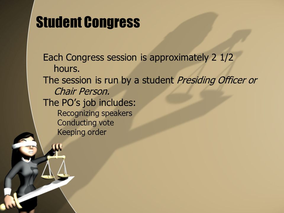 Student Congress Each Congress session is approximately 2 1/2 hours.
