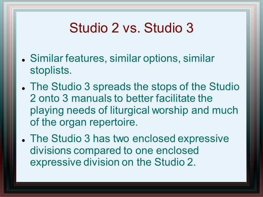 Studio 2 vs. Studio 3 Similar features, similar options, similar stoplists.