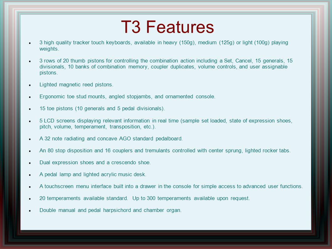 T3 Features 3 high quality tracker touch keyboards, available in heavy (150g), medium (125g) or light (100g) playing weights.