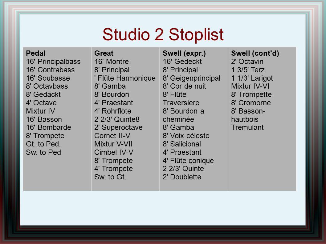 Studio 2 Stoplist Pedal 16 Principalbass 16 Contrabass 16 Soubasse