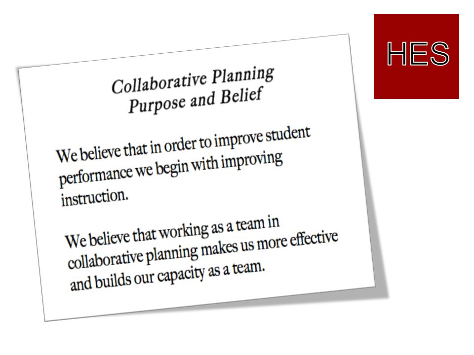 HES Kathy Purpose and Collaborative belief: Set up for the Extended Planning Day
