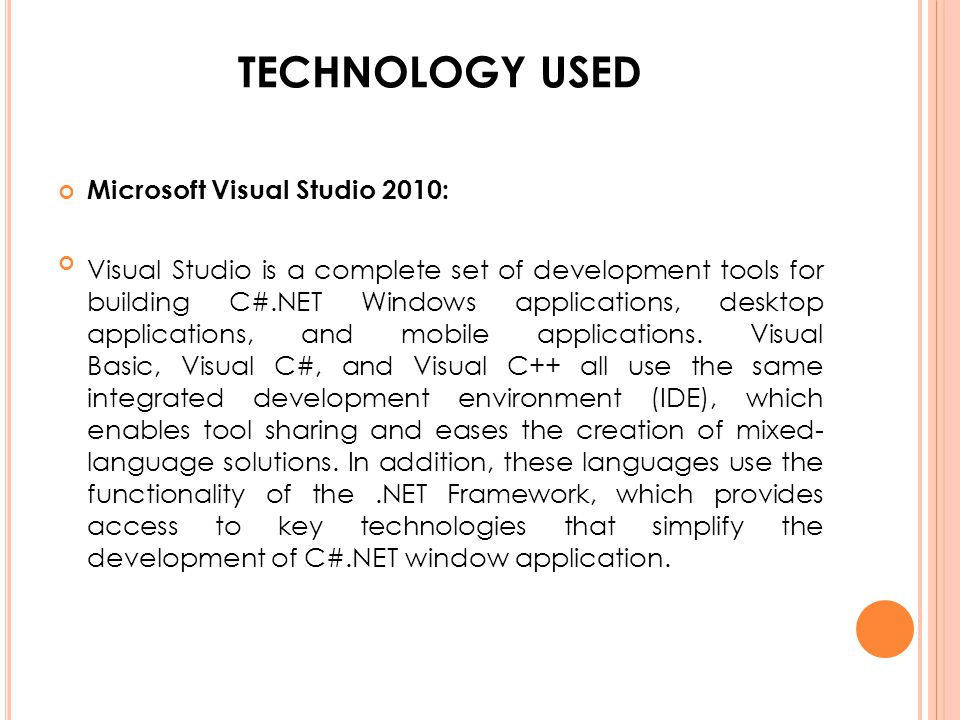 technology used Microsoft Visual Studio 2010: