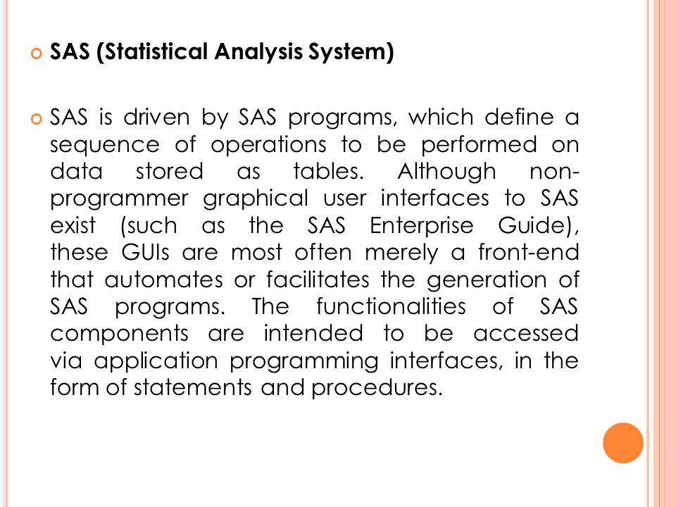 SAS (Statistical Analysis System)