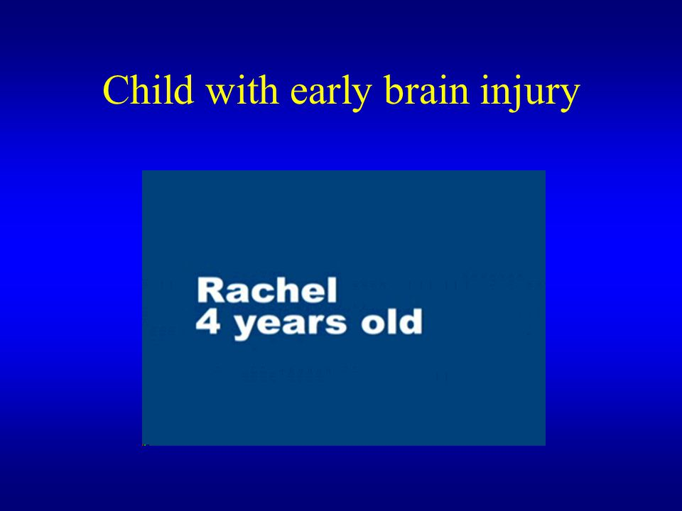 Child with early brain injury