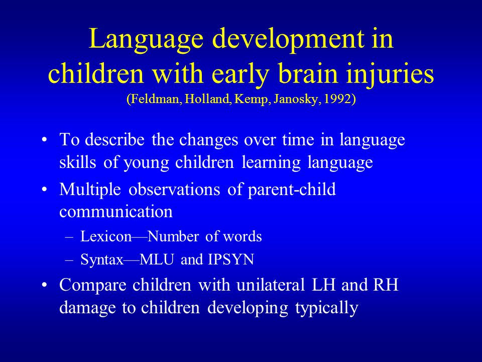 Language development in children with early brain injuries (Feldman, Holland, Kemp, Janosky, 1992)