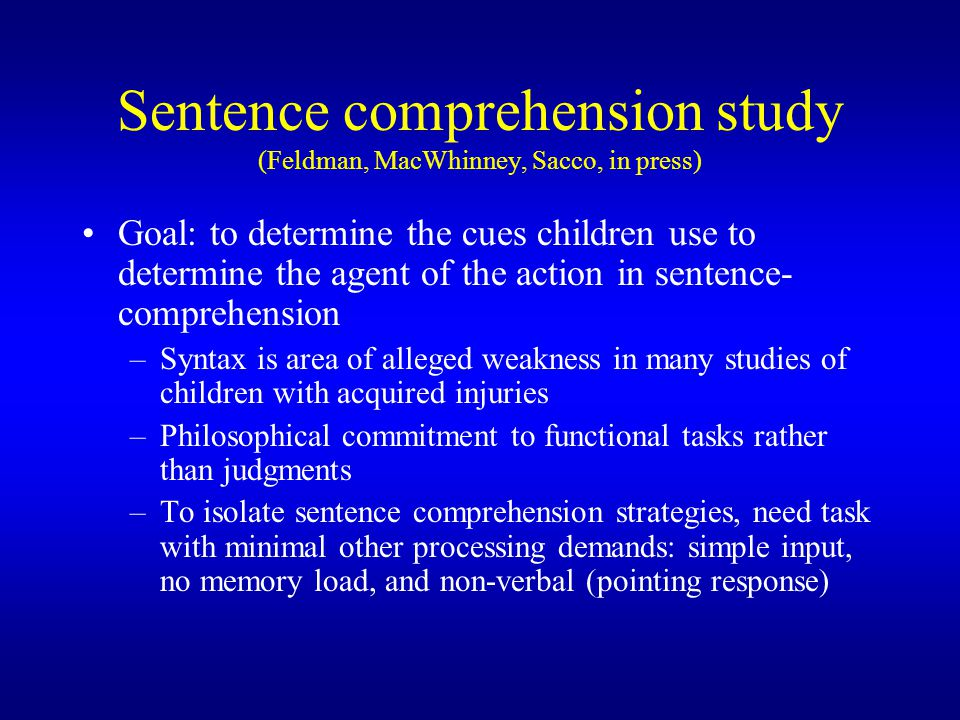 Sentence comprehension study (Feldman, MacWhinney, Sacco, in press)
