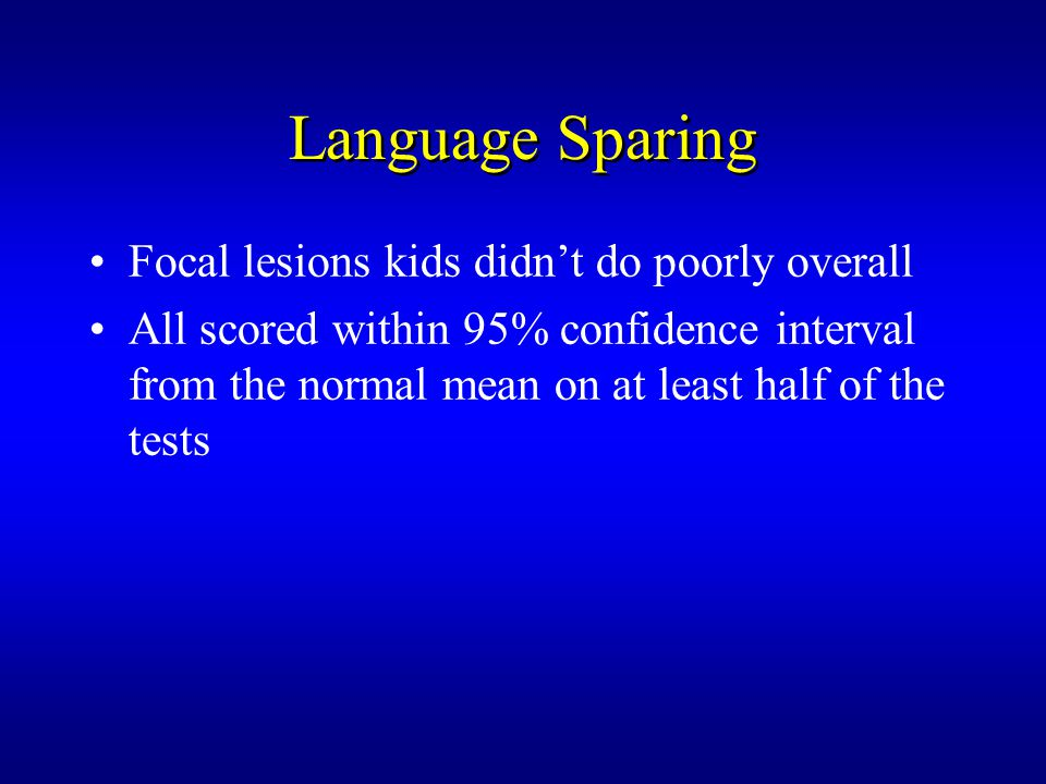 Language Sparing Focal lesions kids didn't do poorly overall