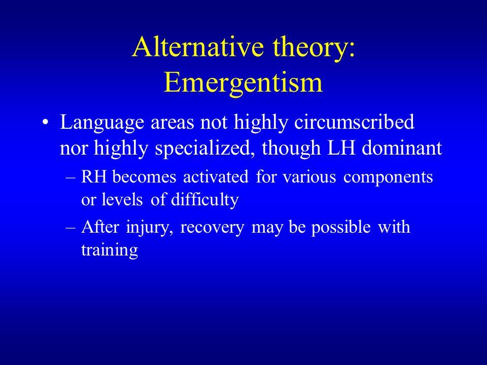 Alternative theory: Emergentism