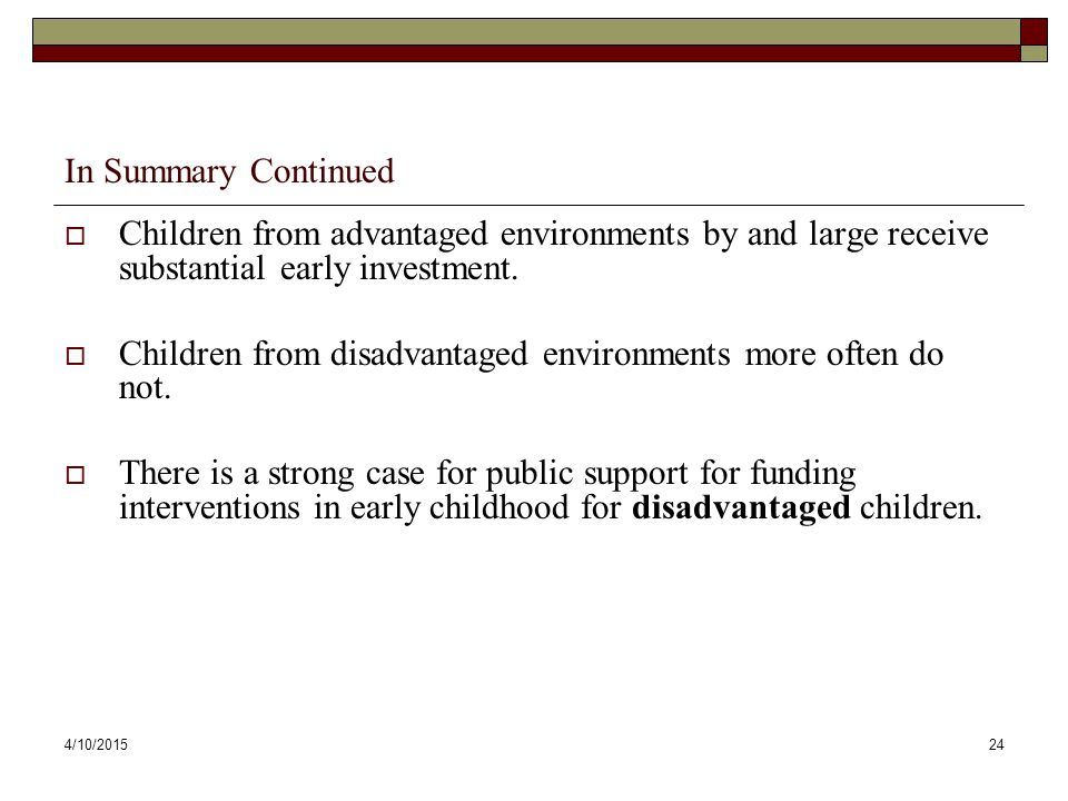 Children from disadvantaged environments more often do not.