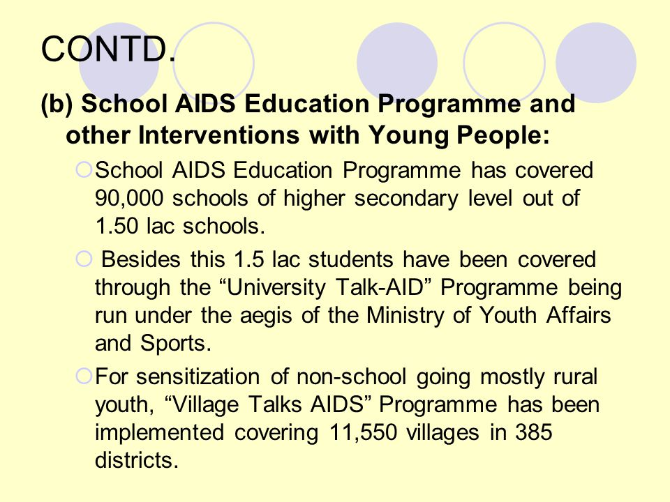 CONTD. (b) School AIDS Education Programme and other Interventions with Young People: