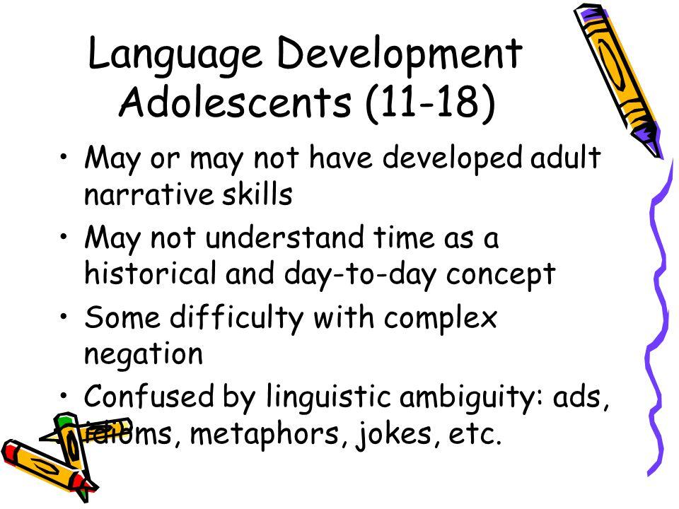 Language Development Adolescents (11-18)
