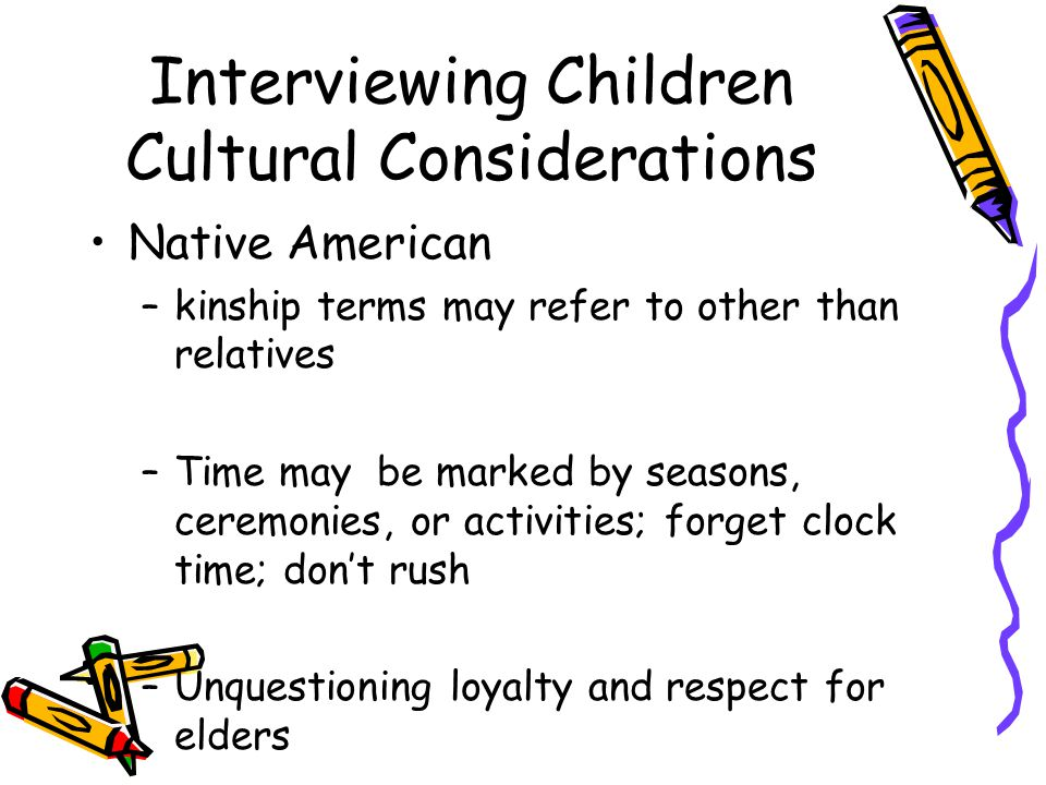 Interviewing Children Cultural Considerations
