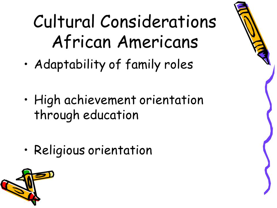 Cultural Considerations African Americans