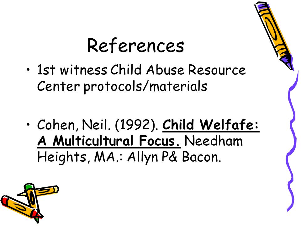 References 1st witness Child Abuse Resource Center protocols/materials