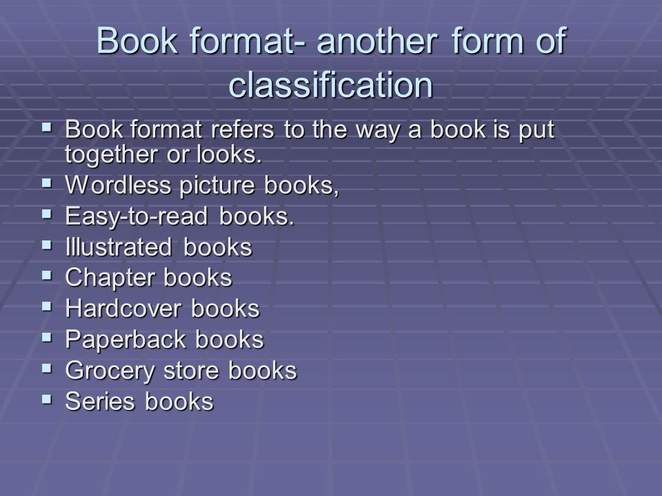 Book format- another form of classification