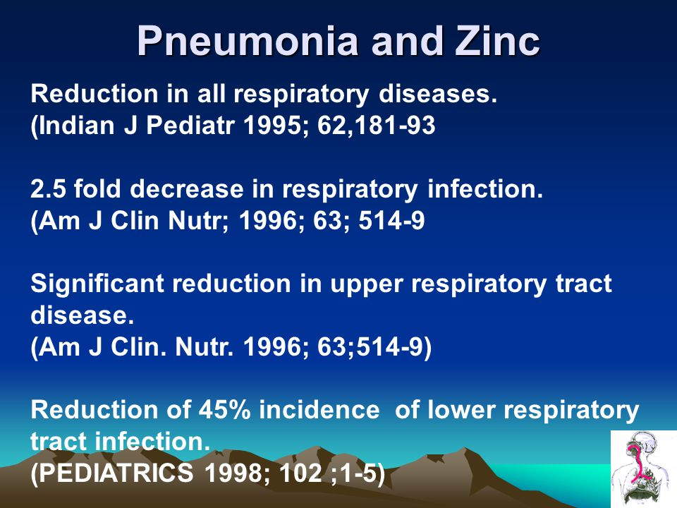 Pneumonia and Zinc Reduction in all respiratory diseases.