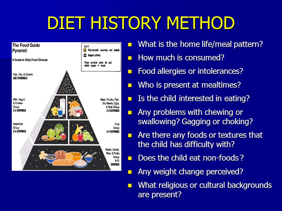 DIET HISTORY METHOD What is the home life/meal pattern