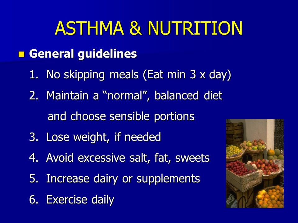 ASTHMA & NUTRITION General guidelines